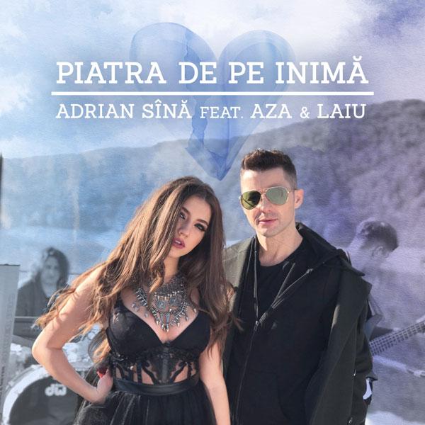 Adrian Sina feat. Aza & Laiu, Piatra de pe inima