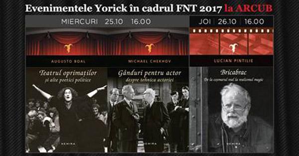 Lansări Yorick în cadrul FNT 2017: BRICABRAC, GÂNDURI PENTRU ACTOR și TEATRUL OPRIMAȚILOR