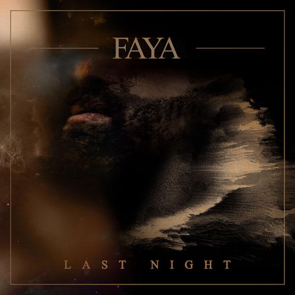 Last Night, Faya