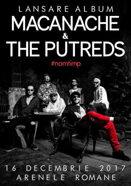 Macanache & The Putreds, 16 decembrie, Arenele Romane