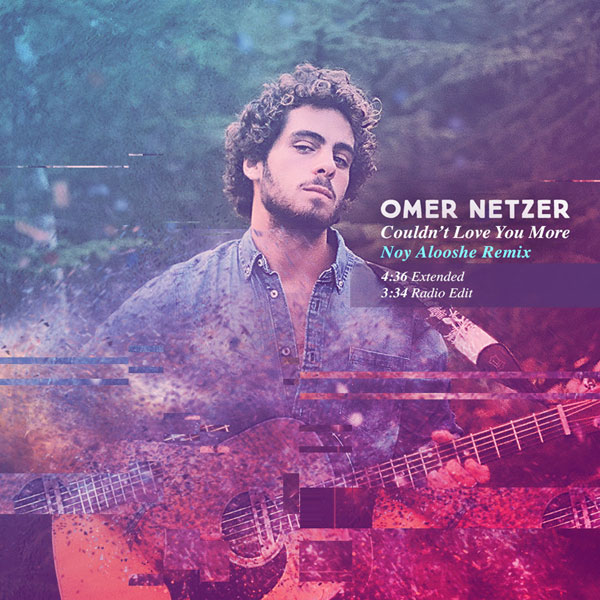 Omer Netzer, Couldnt Love Love You More (Noy Alooshe Remix)