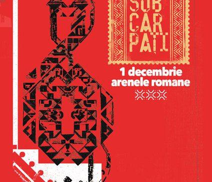 Sărbătoarea Subcarpați pe 1 decembrie la Arenele Romane