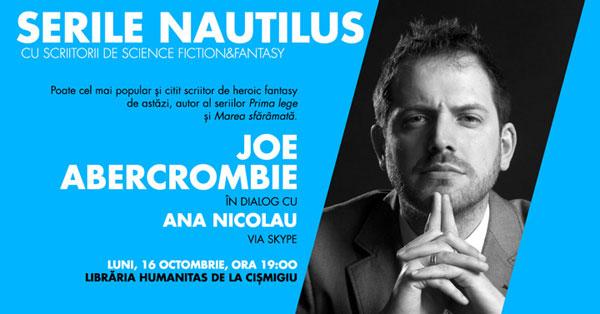 Serile Nautilus, Joe Abercrombie in dialog cu Ana Nicolau