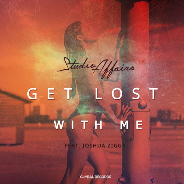 Studio Affairs, Get Lost With Me, feat. Joshua Ziggy