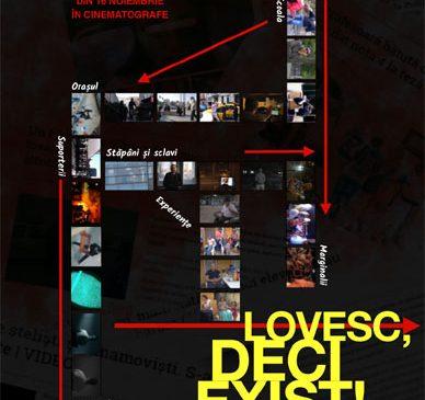 """Filmul documentar """"Lovesc, deci exist"""" va avea premiera joi, 16 Noiembrie, la Cinema Eforie din capitală"""