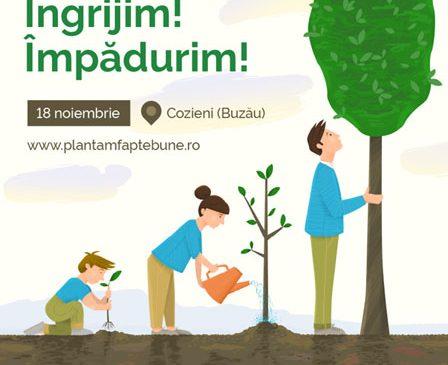 Voluntarii pădurilor vor planta și in județul Buzău