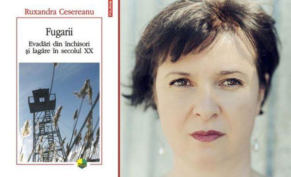 Premiul PEN România 2017: Ruxandra Cesereanu pentru Fugarii: Evadări din închisori și lagăre în secolul XX