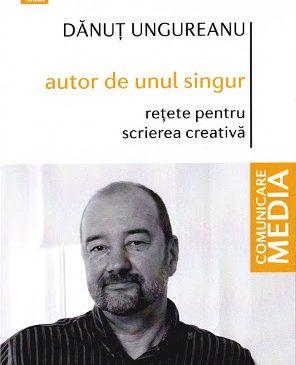 Autor de unul singur. Rețete pentru scrierea creativă