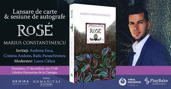 Jurnalistul cultural Marius Constantinescu lansează volumul Rosé duminică, 17 decembrie