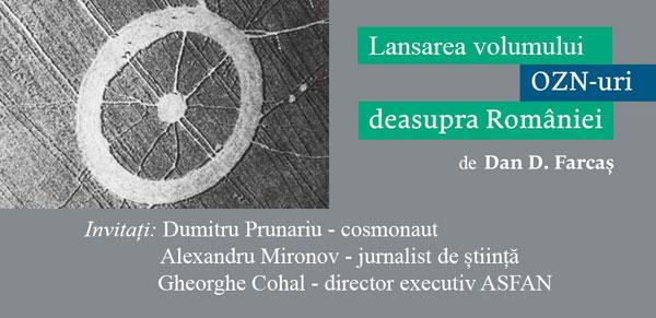 Lansarea volumului OZN-uri deasupra Romaniei de Dan Farcas