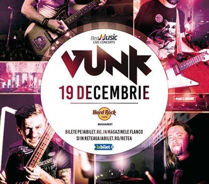 O lume Ne-bună cu VUNK la Hard Rock Cafe pe 19 decembrie