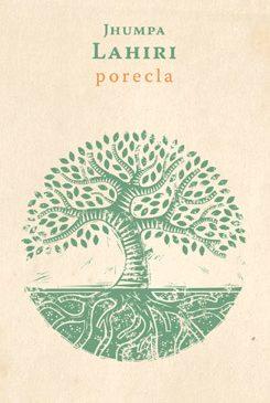 PORECLA – un nou roman al scriitoarei de origine indiană Jumpa Lahiri apare în colecția Babel