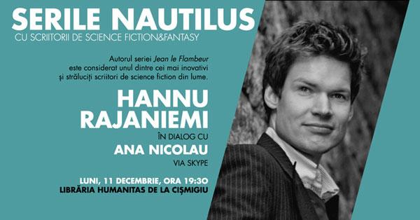 Serile Nautilus SF: scriitorul Hannu Rajaniemi în dialog cu Ana Nicolau via skype