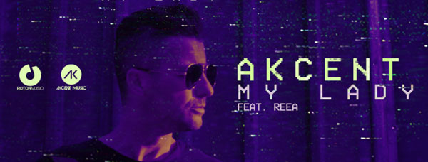 Akcent, My Lady, feat. REEA