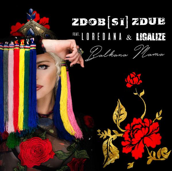 Zdob si Zdub, Loredana, Ligalize - Balkana Mama