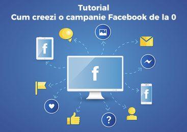 Tutorial – Cum creezi o campanie Facebook de la 0