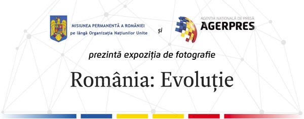 Misiunea Permanentă a României pe lângă Organizația Națiunilor Unite și Agenția Națională de Presă AGERPRES prezintă expoziția de fotografie România: Evoluție