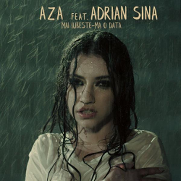 Aza feat. Adrian Sina, Mai iubeste-ma o data