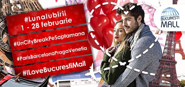 În luna iubirii, București Mall te trimite într-un city break romantic