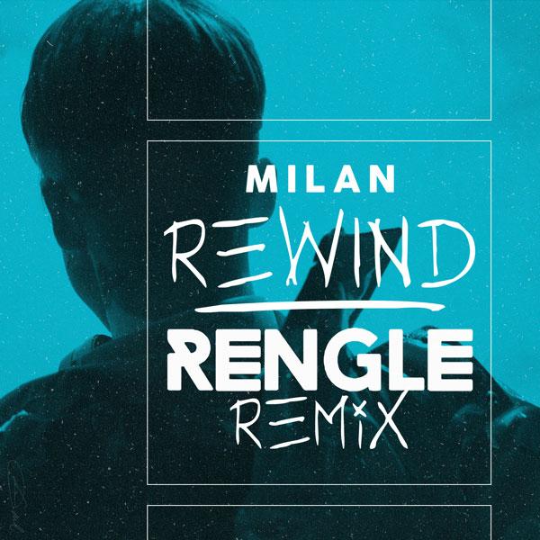 Milan, Rewind (RENGLE Remix)