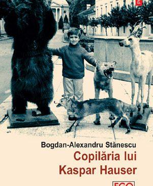 Bogdan-Alexandru Stănescu, laureat al Premiilor România Cultural, ediția 2018, pentru Copilăria lui Kaspar Hauser