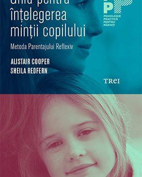 """""""Ghid pentru înțelegerea minții copilului"""" de Alistair Cooper, Sheila Redfern"""