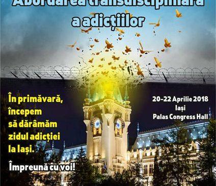 """Prima ediție a Conferinței naționale cu participare internațională """"Abordarea transdisciplinară a adicțiilor"""" va avea loc la Iași, în perioada 20-22 aprilie 2018"""