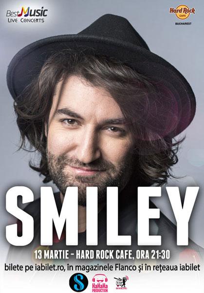 concerte Smiley la Hard Rock Cafe pe 13 si 14 martie