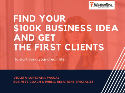 Find your $100k business idea and get the first clients to start living your dream life