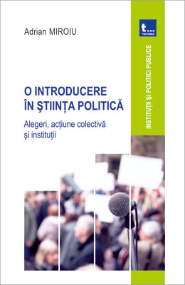 O introducere in stiinta politica Alegeri, actiune colectiva si institutii