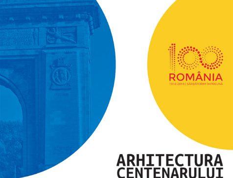 """Expoziția """"Arhitectura Centenarului"""""""