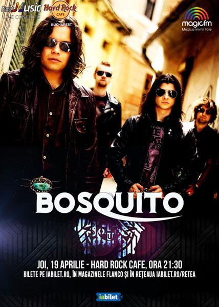Concert Bosquito pe 19 aprilie la Hard Rock Cafe