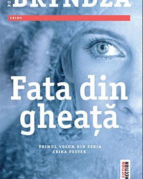 Fata din gheaţă (primul volum din seria Erika Foster)