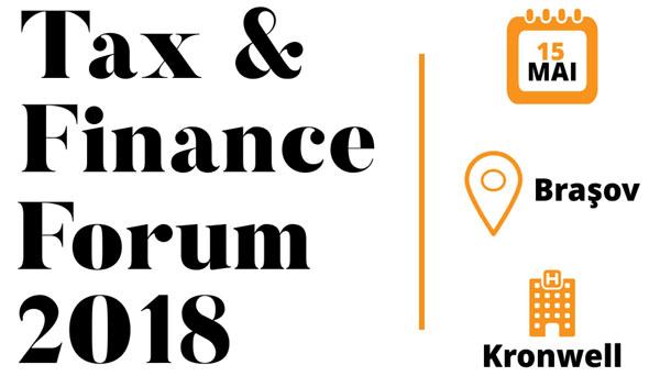 Tax & Finance Forum – Brașov: Specialiștii în fiscalitate analizează ultimele modificări legislative și prezintă standardele de raportare financiară internațională