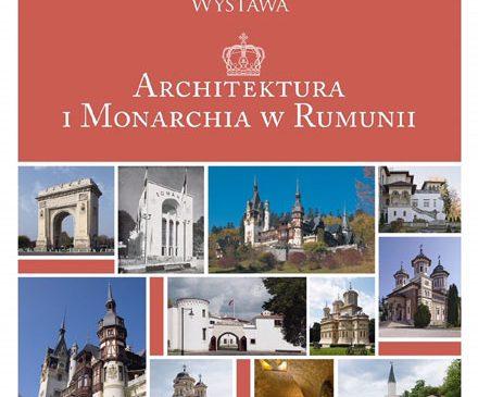 """Expoziția """"Arhitectură și Regalitate"""" itinerată în Cracovia, Polonia"""