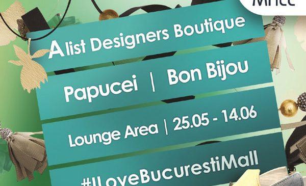 Stil îndrăzneț și rafinat – brandurile Papucei și Bon Bijou la Designers Boutique din București Mall