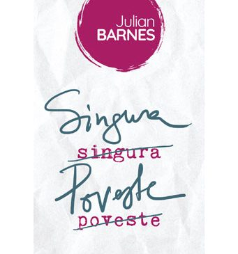 """Cel mai recent roman al lui Julian Barnes apare la Nemira – """"Singura poveste"""""""