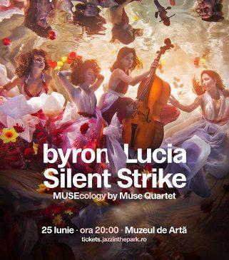 Premieră națională: byron, Lucia, Silent Strike și Muse Quartet își unesc forțele într-un concert extraordinar la Jazz in the Park 2018