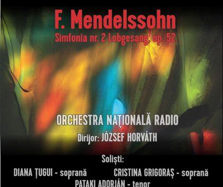 Compusă la aniversarea de 400 de ani de la inventarea tiparului, Simfonia nr. 2 – LOBGESANG (IMN DE LAUDĂ) de MENDELSSOHN, la Sala Radio
