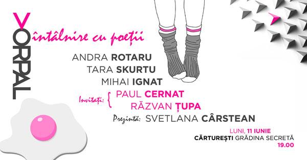 Întâlnire cu poeții Vorpal: Andra Rotaru, Tara Skurtu, Mihai Ignat & friends
