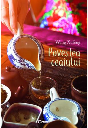 Povestea ceaiului,  Wang Xufeng, Editura Corint