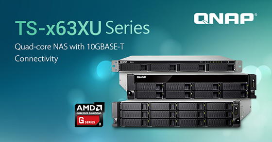 QNAP a lansat serverele NAS TS-x63XU cu procesoare AMD Quad-core și conectivitate 10GBASE-T