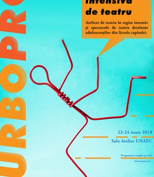 """UNATC """"I.L.Caragiale"""" București, Facultatea de Teatru, Master Pedagogie Teatrală organizează școala intensivă de teatru pentru adolescenți """"TURBOPRO"""""""