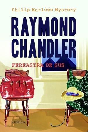 Fereastra de sus, Raymond Chandler, un roman Philip Marlowe