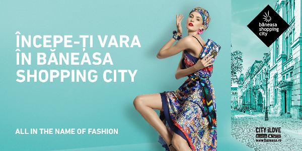 Începe-ți vara în Băneasa Shopping City și redescoperă Bucureștiul