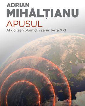 NOU: Continuarea seriei TERRA XXI – APUSUL, de Adrian Mihălțianu