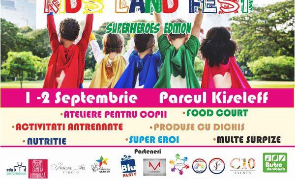 Toamna se numără eroii. Vino în parcul Kiseleff pe 1 și 2 septembie la Kids Land Fest – Superheroes edition 2018