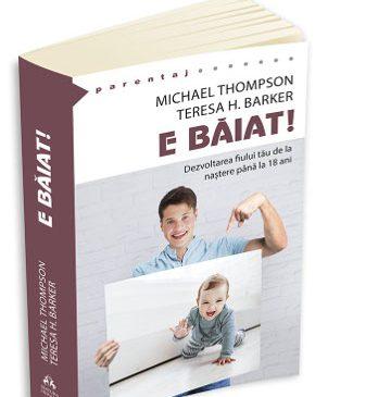E băiat! – Dezvoltarea fiului tău de la naştere până la optsprezece ani