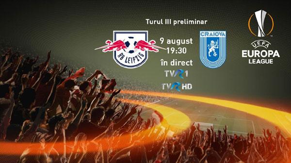 Meciul de fotbal RB Leipzig – Universitatea Craiova, în direct la TVR 1 şi TVR HD