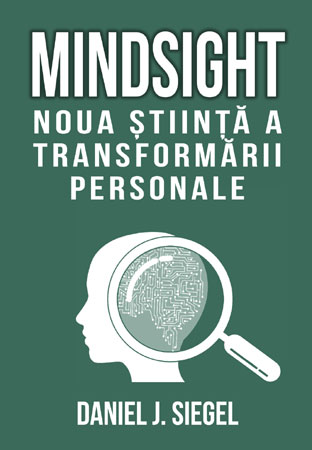 Mindsight – Noua stiinta a dezvoltarii personale